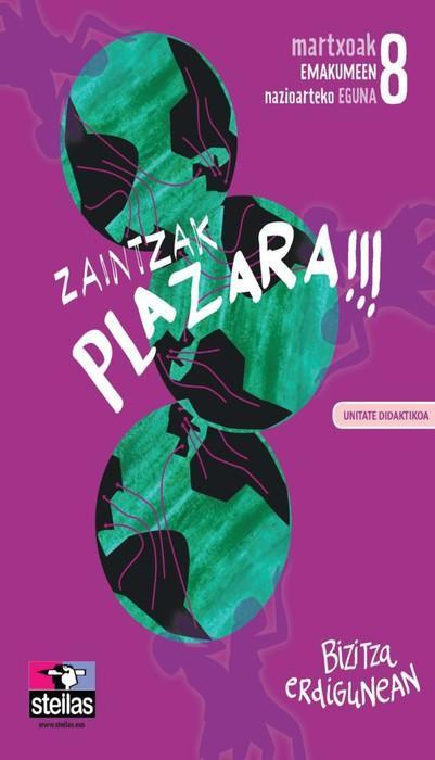 Zaintzak plazara!