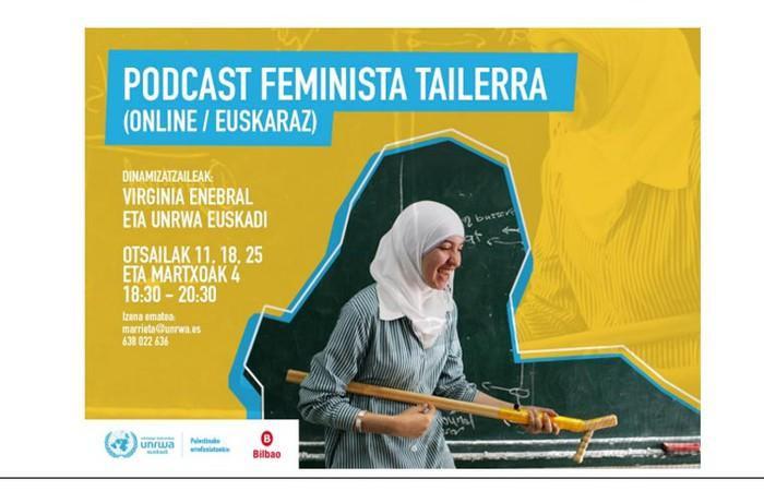 Emakume palestinarren egoera ezagutzeko podcast tailer feminista antolatu du UNRWAk